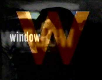 W for Window