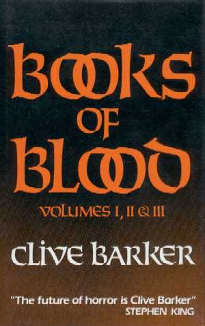 Clive Barker - Books of Blood 1-3, W&N UK 1st edition