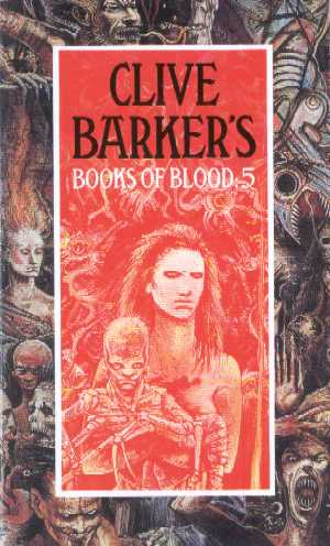Clive Barker - Books Of Blood 5, Macdonald, 1991