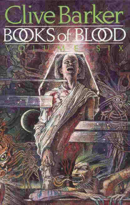 Clive Barker - Books Of Blood 6, Wiedenfeld & Nicolson, 1985