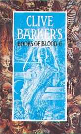 Clive Barker - Books Of Blood 6, Macdonald, 1991