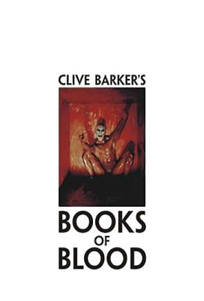 Clive Barker - Books of Blood - Volumes 1-6, trade edition