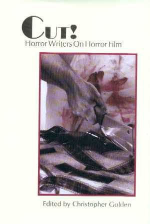 Cut!  Horror Writers On Horror Film