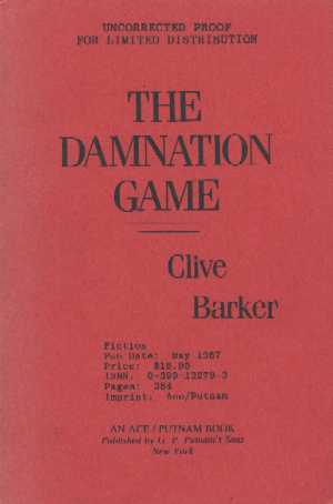 Clive Barker - The Damnation Game: Ace/Putnam, New York USA, 1987.  Paperback proof