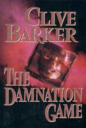 Clive Barker - The Damnation Game: Ace/Putnam, New York USA, 1987.  Paperback advance reading copy