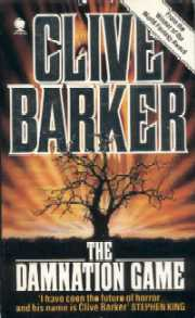 Clive Barker - The Damnation Game: Sphere Books, London UK 1986. Paperback edition