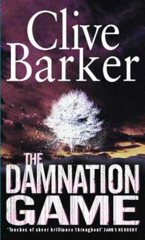 Clive Barker - The Damnation Game: Warner Books, UK, 2002.  Paperback edition