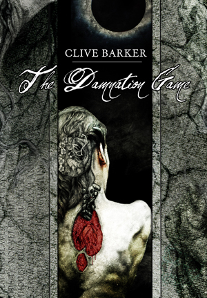 Clive Barker - The Damnation Game: Cemetery Dance, USA, 2014.  Hardback edition, US limited edition