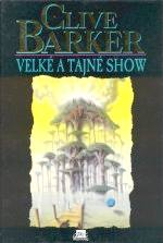 Clive Barker - Great And Secret Show - Czech, 1997.