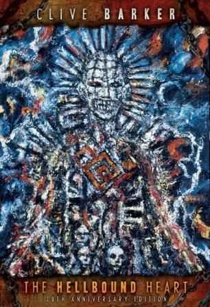 Clive Barker - The Hellbound Heart - 20th Anniversary edition
