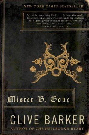 Clive Barker - Mister B. Gone - Harper Paperbacks, New York US, 2008.  US paperback edition