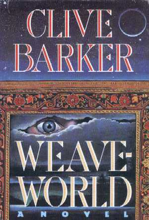 Clive Barker - Weaveworld - US 1st edition