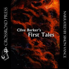Clive Barker - First Tales - Crossroad Press audio