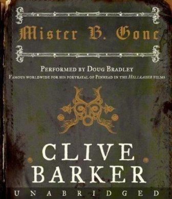 Clive Barker - Mister B. Gone - unabridged audio