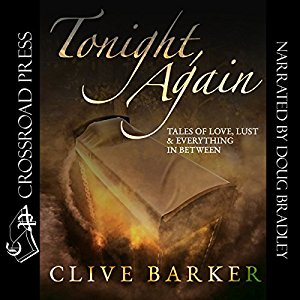 Clive Barker - Tonight, Again - Crossroad Press audio